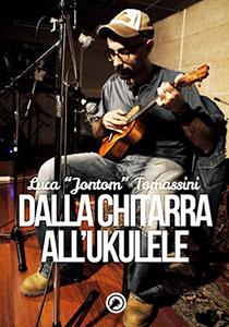 Dalla chitarra all'ukulele - Guida alla scoperta dell'ukulele per chitarristi